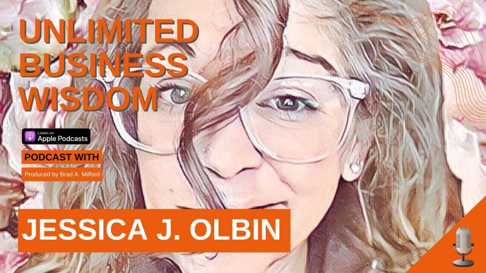 Episode #9 How To Embarce Who You Are In Business Jessica J. Olbin