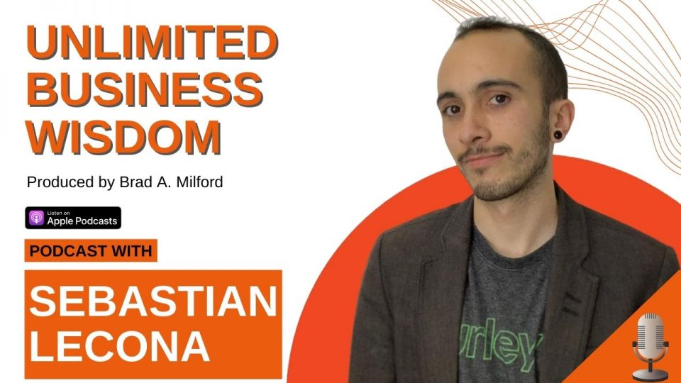 Episode #3 How To Integrate Branding And Marketing With Sebastian Lecona
