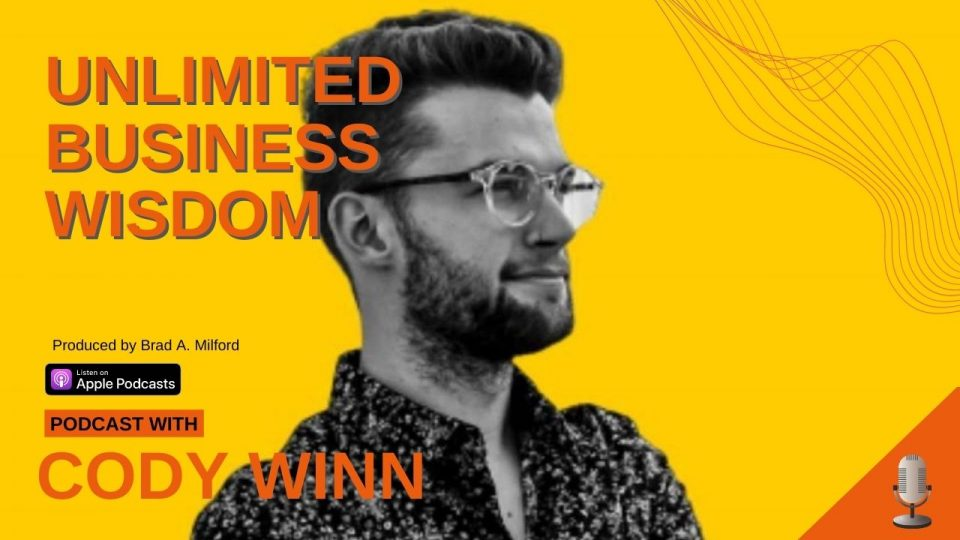 Episode #11 How To Grow And Scale Your Business With Cody Winn