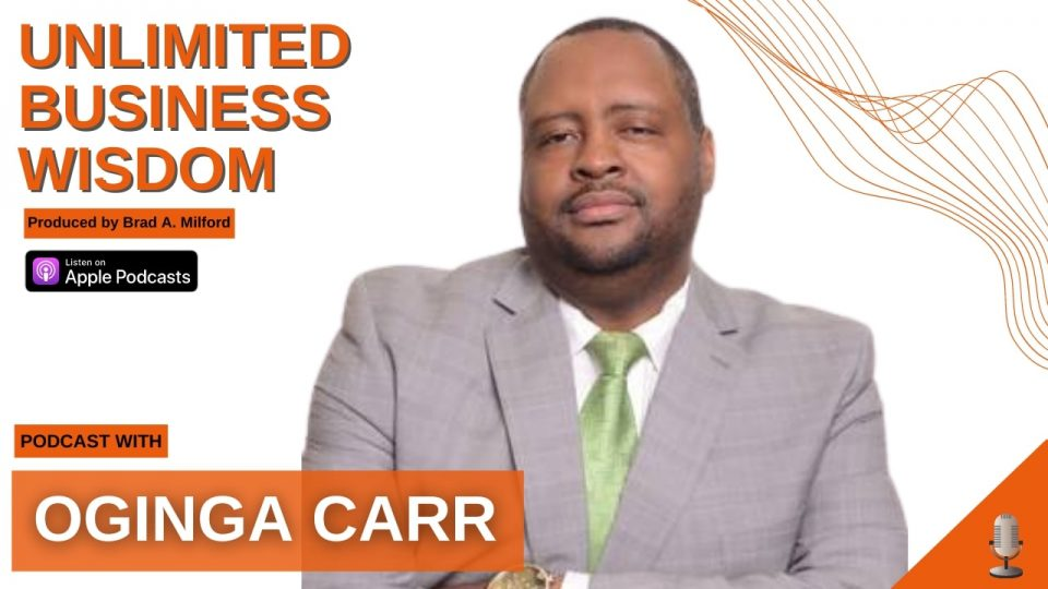 Episode #30 How To Get The Most Out Of Your Business Weeks With Oginga Carr