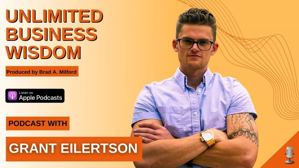 Episode #24 How To Sell Effortlessly And Authentically With Grant Eilertson