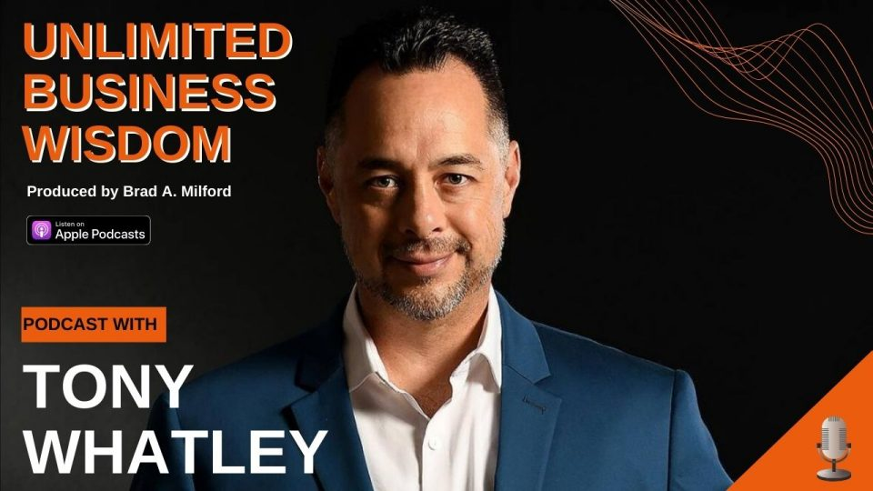 Episode #33 How To Become A Better Entrepreneur While Starting A Business With Tony Whatley