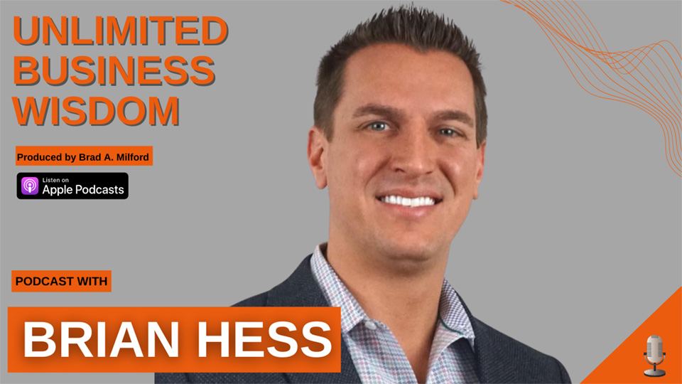 Episode #47 How To Be Hungry And Stay Humble With Brian Hess
