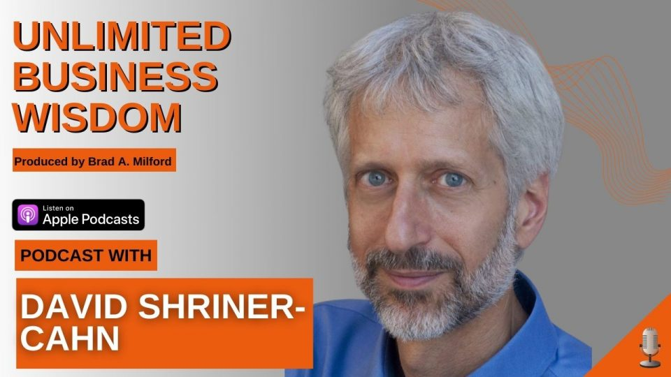 Episode #52 How To Master Your Skillset For Better Business Strategy With David Shriner-Cahn